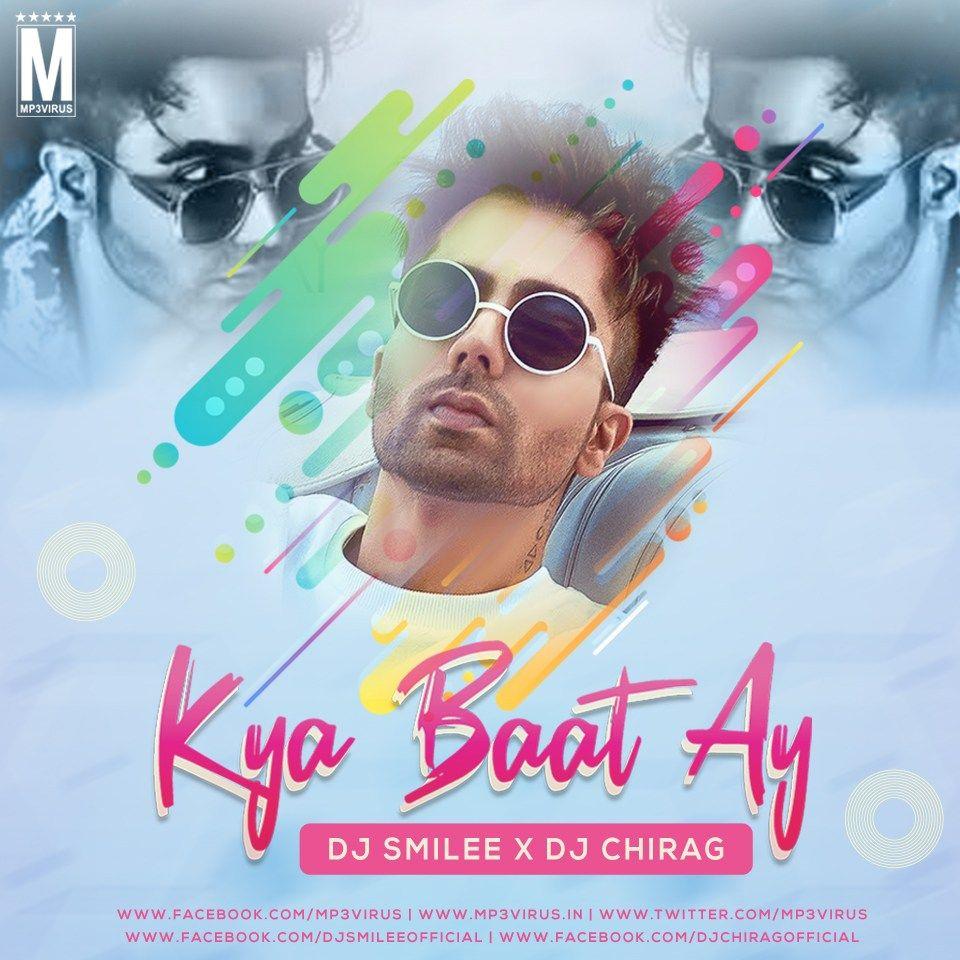 Harrdy Sandhu Kya Baat Ay Remix Dj Smilee X Dj Chirag Download Dj Remix Dj Remix