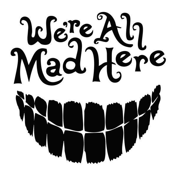 We're All Mad Here vinyl decal sticker for Car/Truck window alice hatter wonder