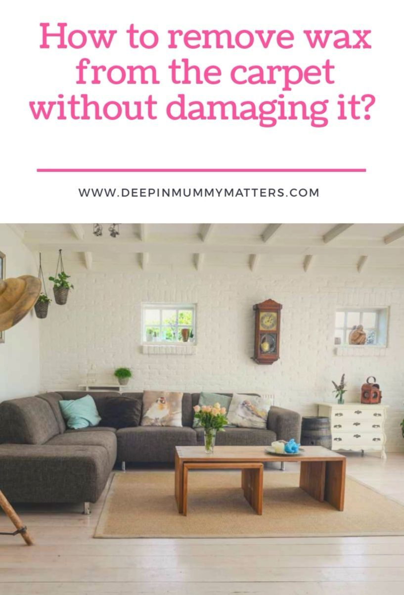 How to remove wax from the carpet without damaging the