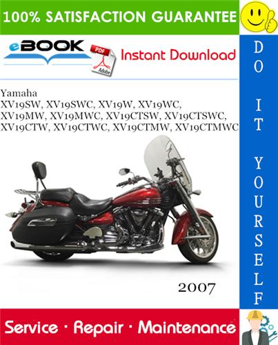 2007 Yamaha Xv19sw Xv19swc Xv19w Xv19wc Xv19mw Xv19mwc Xv19ctsw Xv19ctswc Xv19ctw Xv19ctwc Xv19ctmw Xv19ctmwc Motorcycl In 2020 Repair Manuals Yamaha Repair