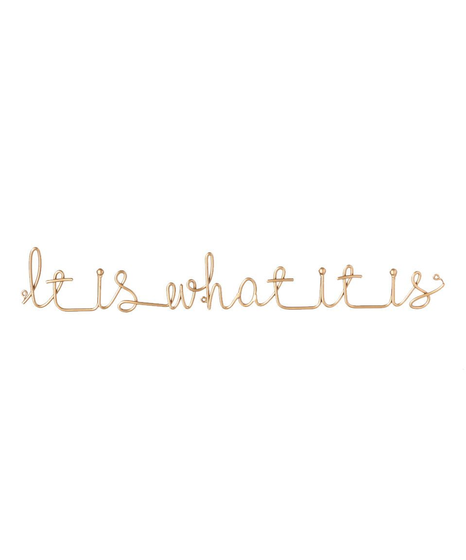 Take a look at this 'It Is What It Is' Cursive Metal Wall Décor today!