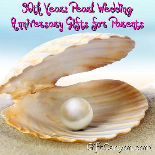 What Is The 30th Wedding Anniversary Gift: 30th Year: Pearl Wedding Anniversary Gifts For Parents