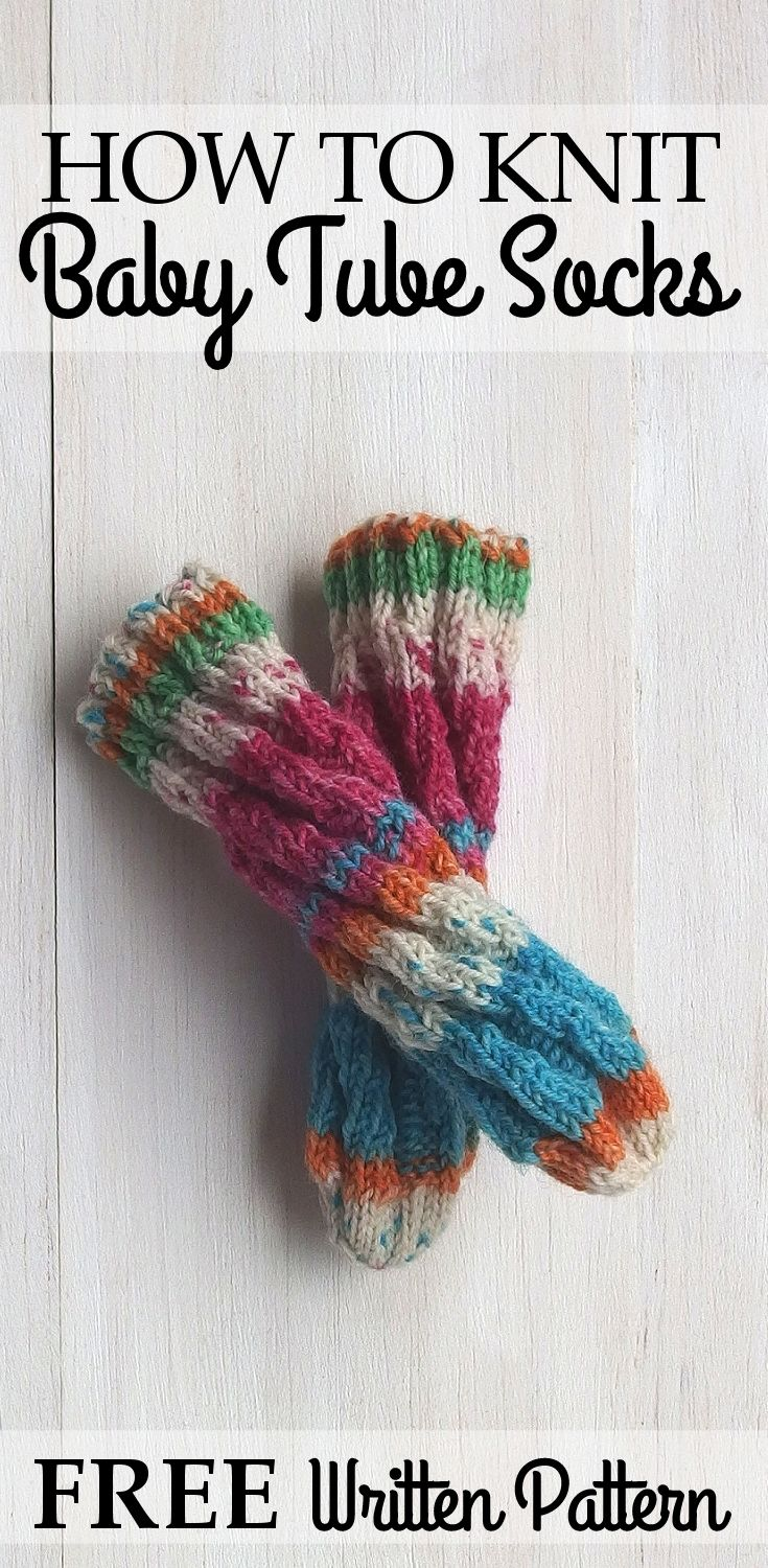Free Baby Tube Socks Written Pattern + Without a Heel + Perfect for ...