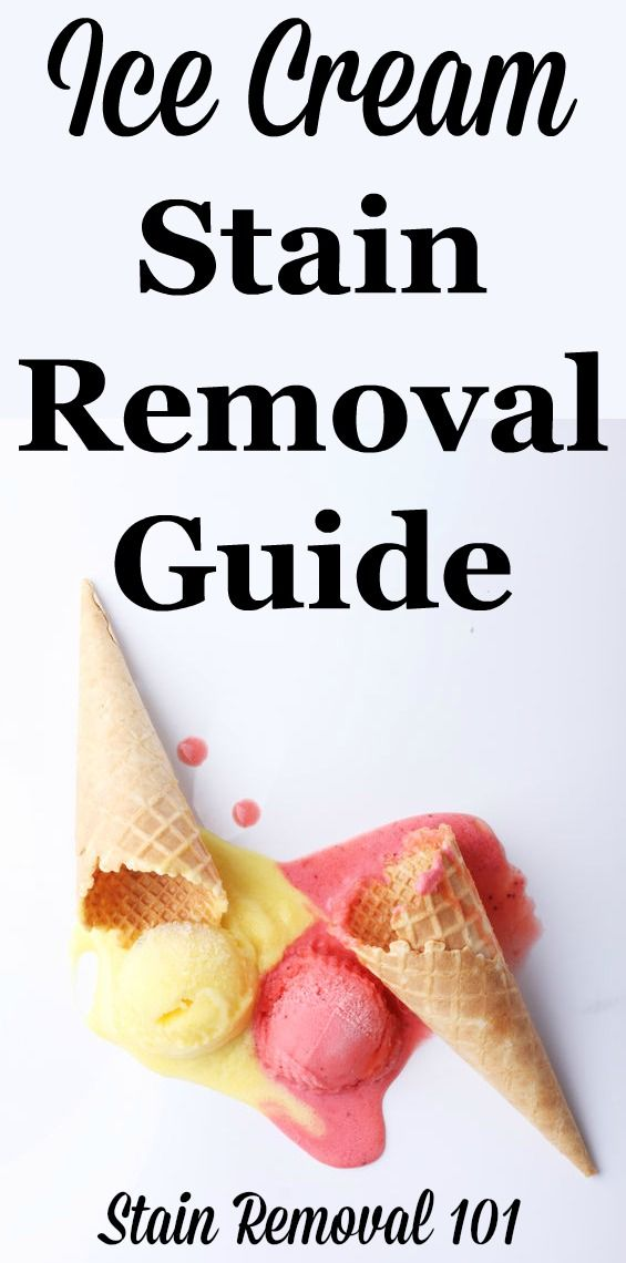 Ice Cream Stain Removal Guide Ice Cream Stain Chocolate Stains Stain Remover Carpet