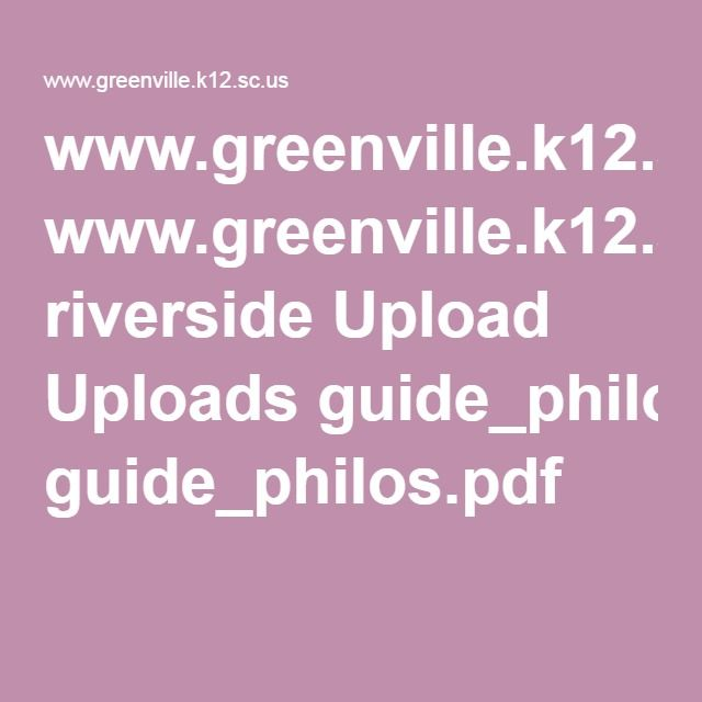 www.greenville.k12.sc.us riverside Upload Uploads guide_philos.pdf