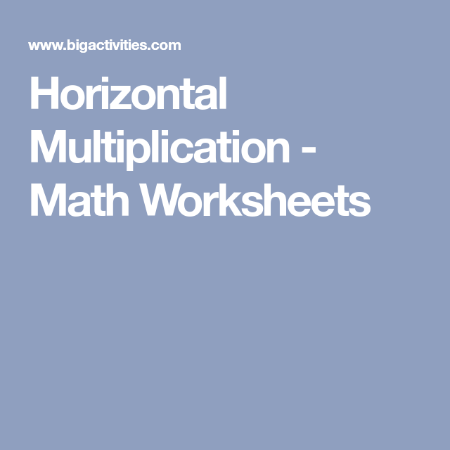 Horizontal Multiplication  Math Worksheets  Multiply