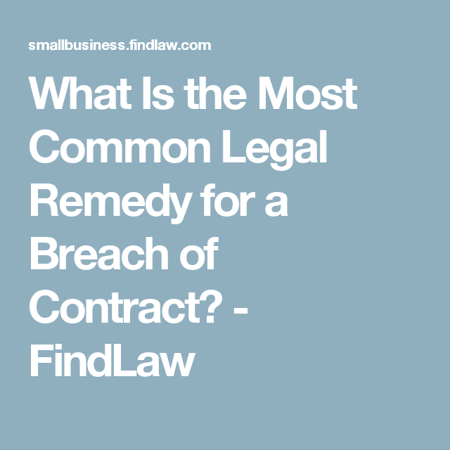 What Is The Most Common Legal Remedy For A Breach Of Contract