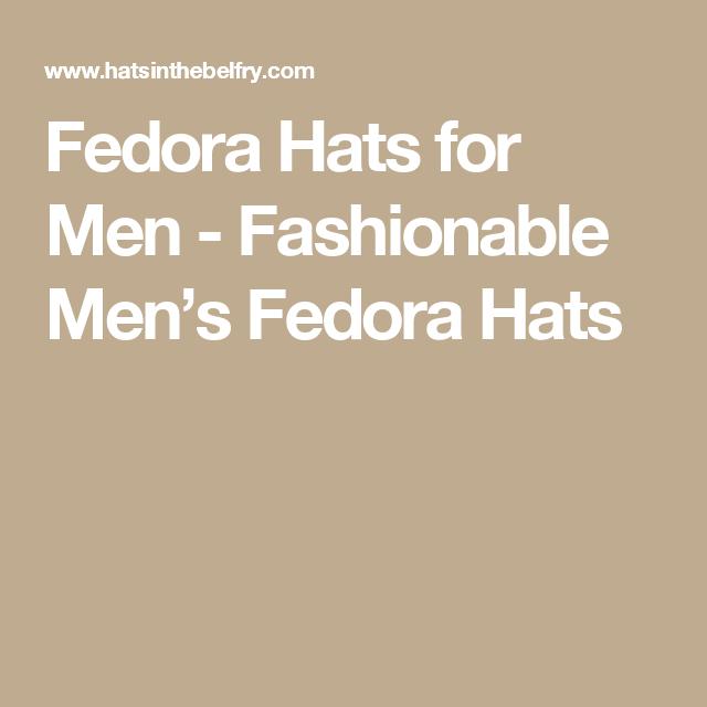 960098cd194 Fedora Hats for Men - Fashionable Men s Fedora Hats