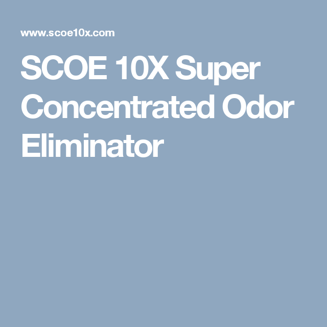 SCOE 10X Super Concentrated Odor Eliminator
