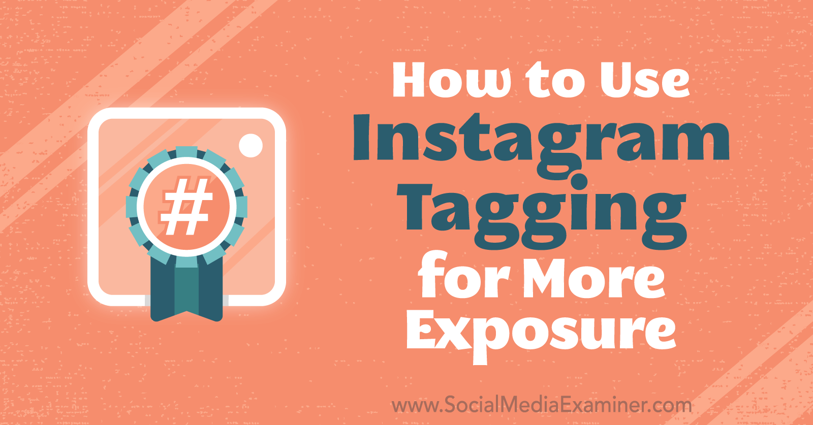 5 ways to improve your instagram marketing social media examiner How To Use Instagram Tagging For More Exposure In 2020 Social Media Examiner Instagram Marketing Instagram