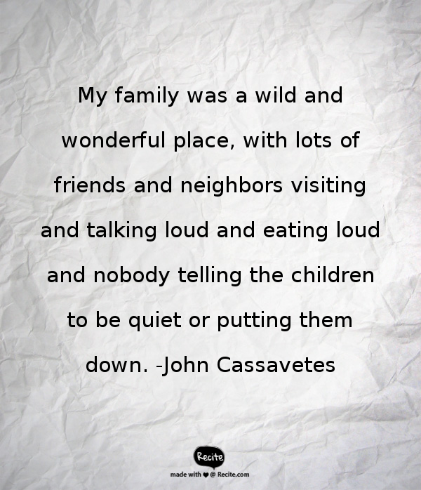 My family was a wild and wonderful place, with lots of