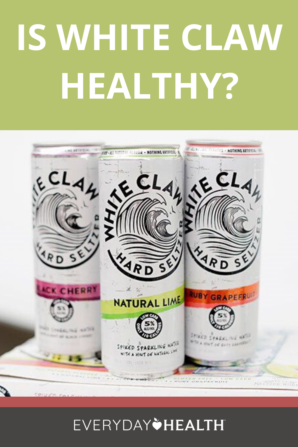 White Claw And Other Spiked Seltzer Is Popular But Is It Healthy Everyday Health Spiked Seltzer Healthy Nutrition Diet Diet And Nutrition