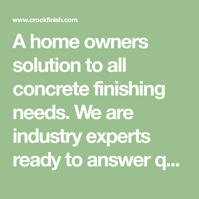 a home owners solution to all concrete finishing needs  we