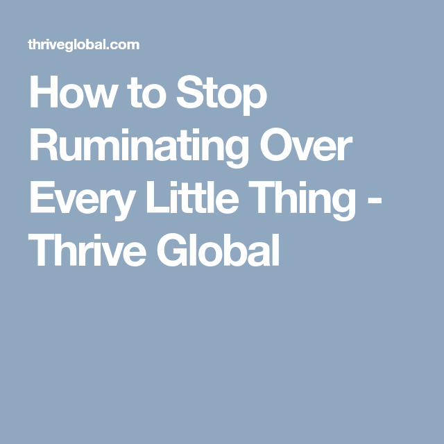 How To Stop Ruminating Over Every Little Thing Mindfulness Books Negative Emotions Good Listener
