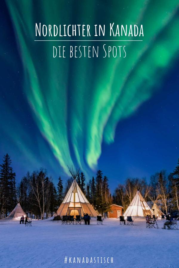 Die besten Orte, um Nordlichter zu sehen – #KANADASTISCH