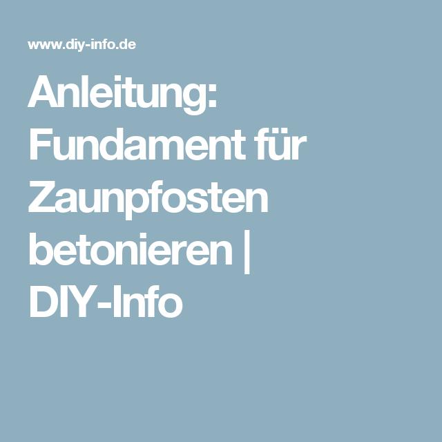 Anleitung Fundament Fur Zaunpfosten Betonieren Diy Info Garten