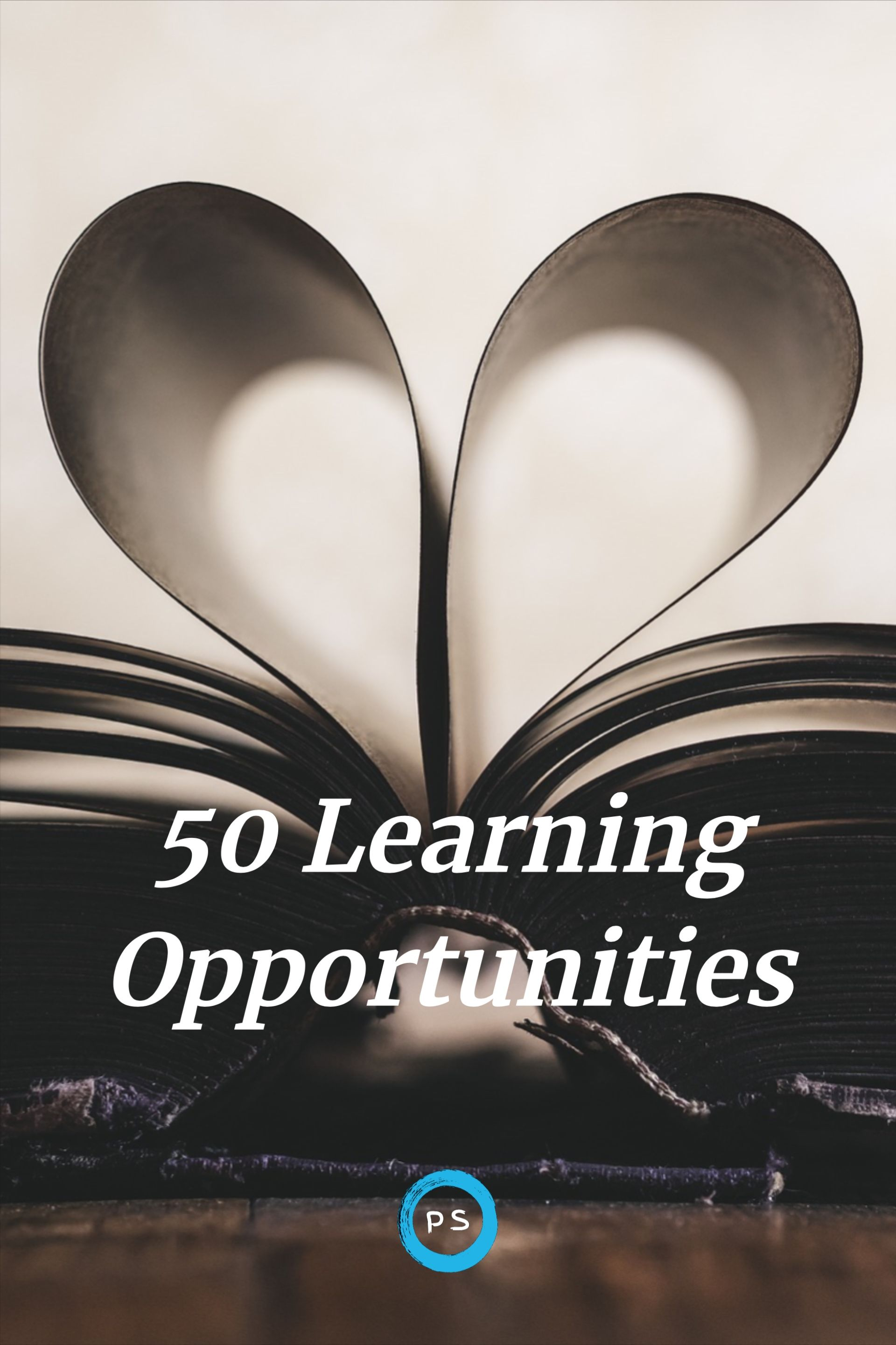 50 Learning Opportunities Learning Never Stop Learning Mental Wellbeing
