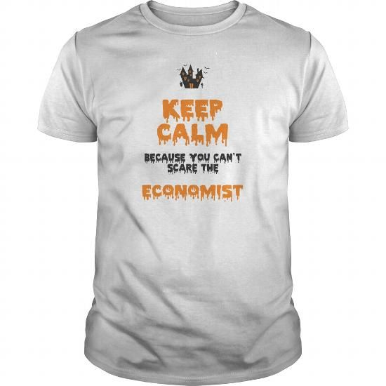 Awesome Tee Keep Calm Because You Can't Scare The ECONOMIST Shirts & Tees #tee #tshirt #Job #ZodiacTshirt #Profession #Career #economist