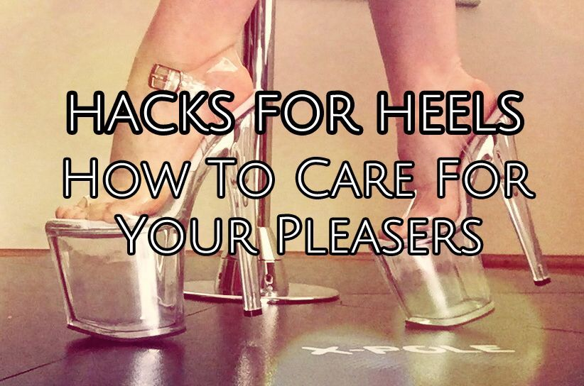 Hacks for heels how to care for your pleasers pole