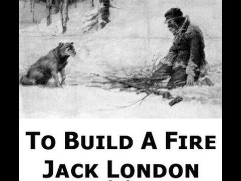 Jack London S To Build A Fire Complete Film Youtube Jack London To Build A Fire Fire Movie