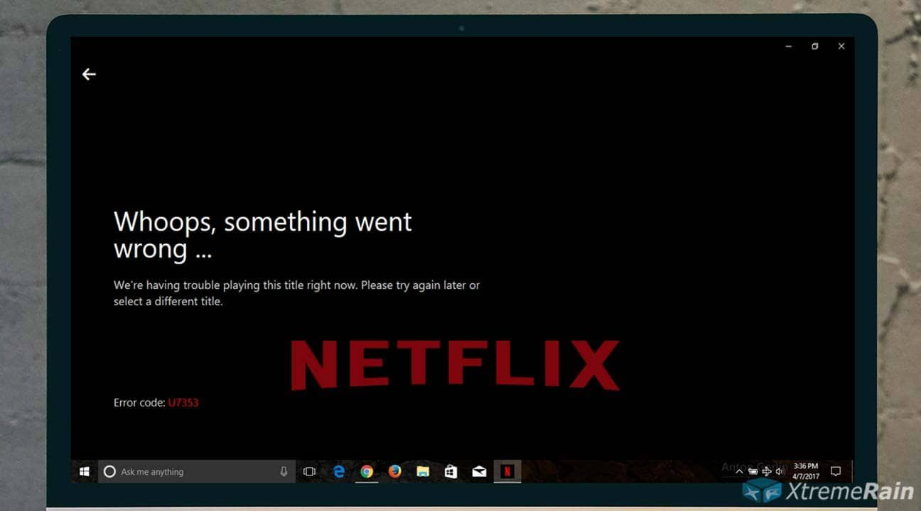 How to Fix Netflix Error U7353 in Windows 10 Netflix app