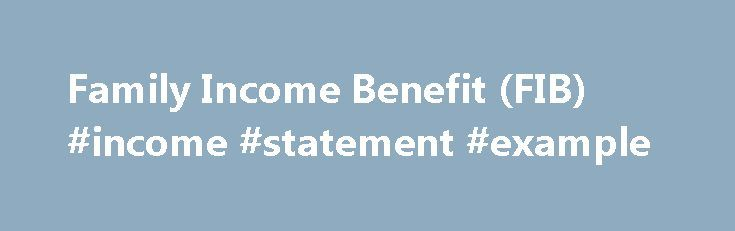 Family Income Benefit Fib Income Statement Example Http