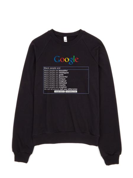 """Google: """"Black People are"""" Sweatshirt・Hoodie"""