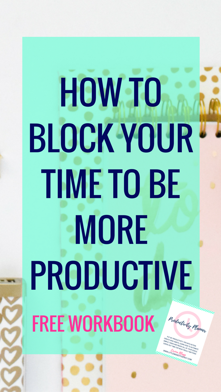 How To Block Your Time To Be More Productive Time Management Tips