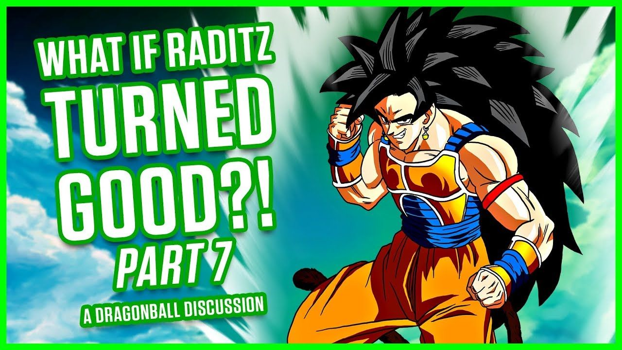 What If Raditz Turned Good Part 7 A Dragonball Discussion Dragon Ball Turn Ons Dragon Ball Z