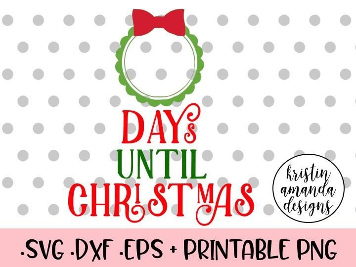 Days To Christmas.Days Until Christmas Countdown Svg Dxf Eps Png Cut File