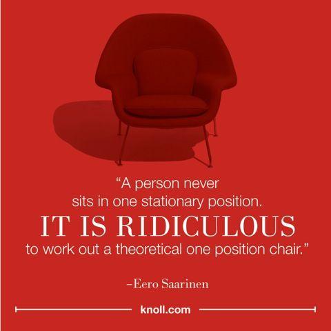 never sit still  Saarinen. never sit still  Saarinen   Designer Quotes   Pinterest