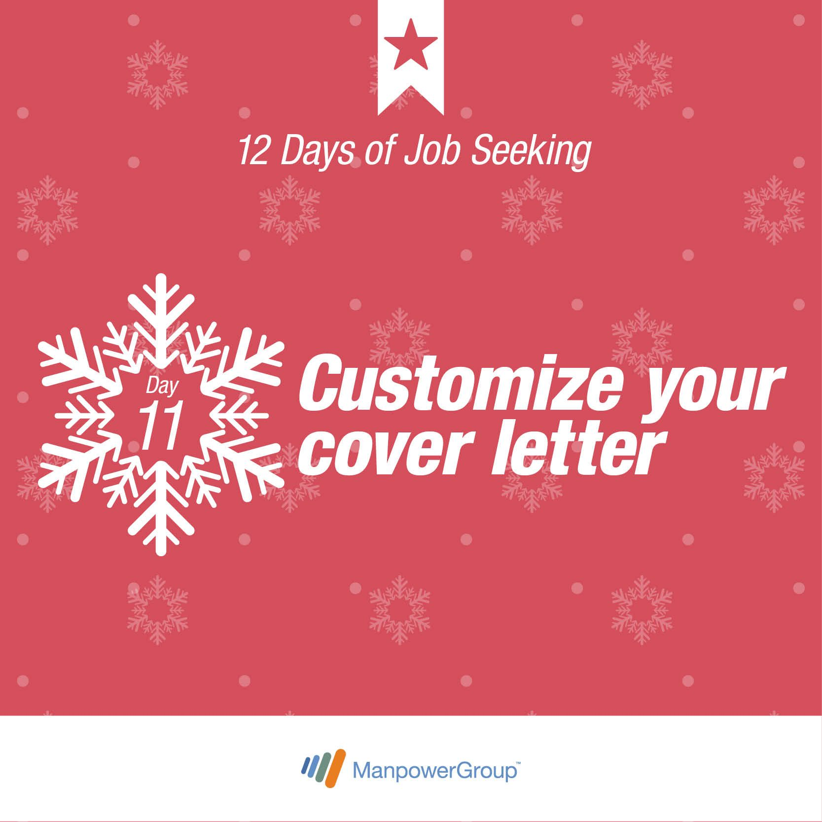 Tip Eleven Customize your cover letter for all jobs you apply to
