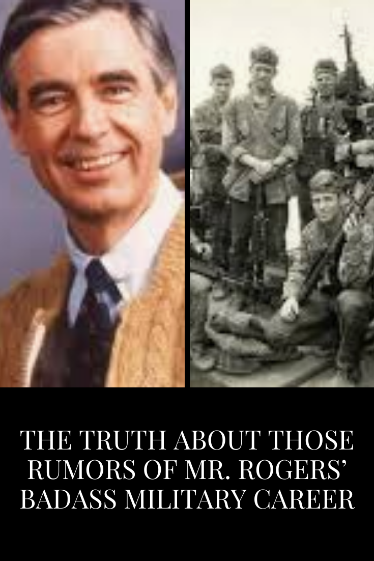 The Truth About Those Rumors Of Mr Rogers Badass Military Career Truth Mister Rogers Neighborhood Military Careers
