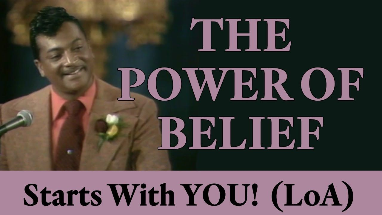 The Power of Belief (Starts with YOU!) - Law of Attraction
