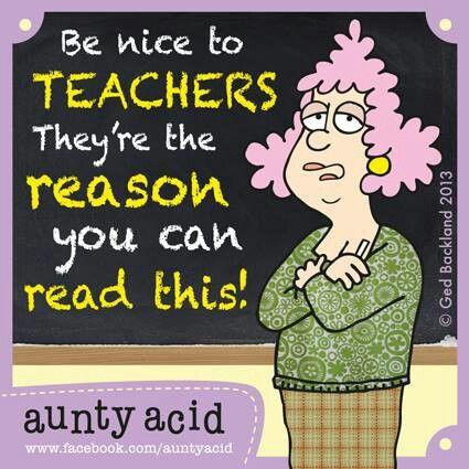B nice to teachers