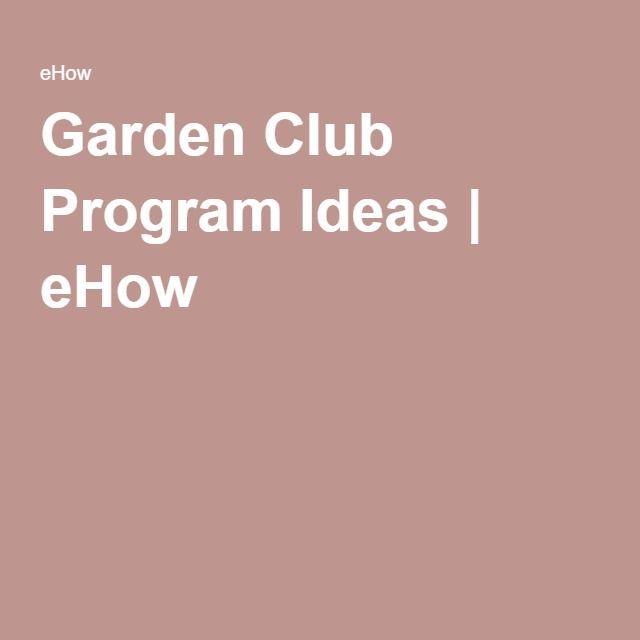 Garden Club Program Ideas | eHow | Garden club, Program ...