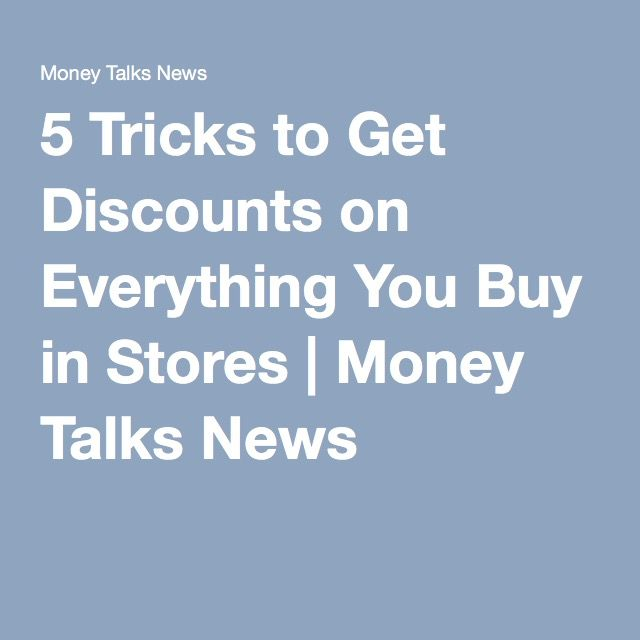 5 Tricks To Get Discounts On Everything You Buy In Stores Money Talks Discounted How To Get