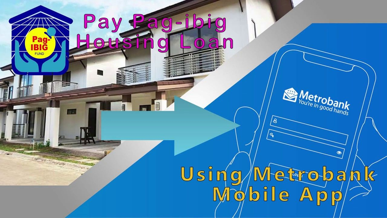 How to pay pag ibig housing loan in Metrobank mobile app