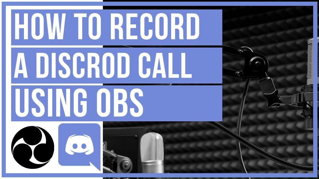 How To Record A Discord Call Using OBS For FREE