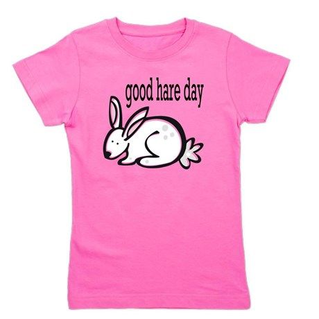 Good Hare Day Girls Tee on CafePress.com