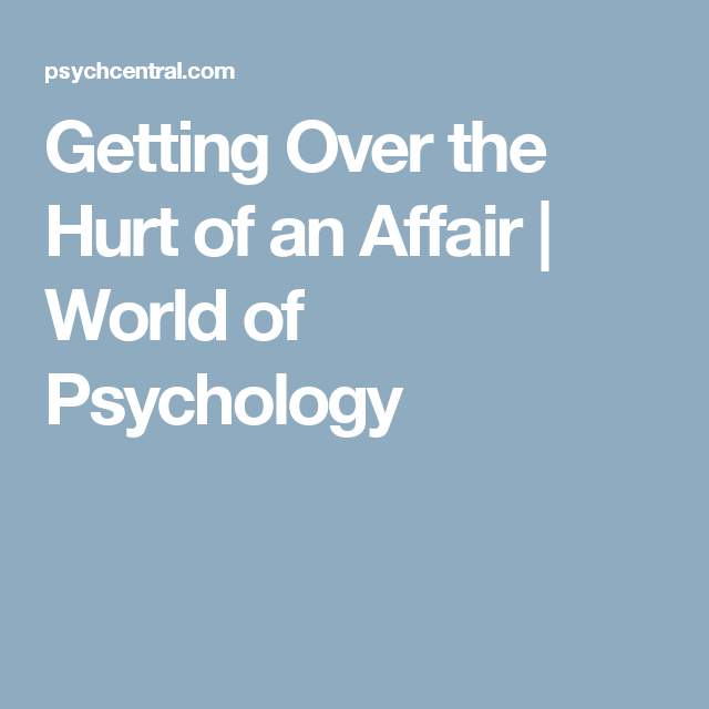 How To Get Over The Hurt Of An Affair