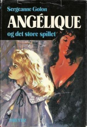 """""""Angélique og det store spillet"""" av Sergeanne Golon"""