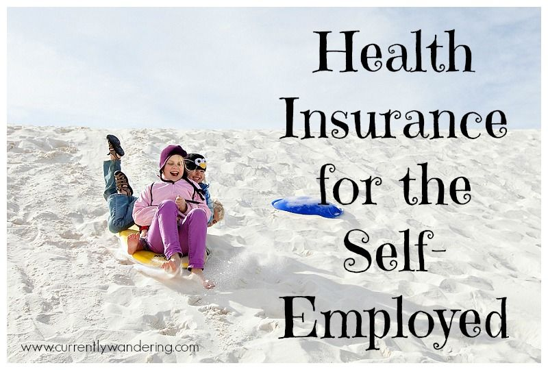 Health Insurance For The Self Employed Health Insurance Health