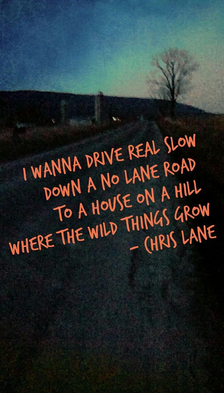 Love This Song Take Back Home Girl By Chris Lane Country Song Quotes Country Music Lyrics Quotes Country Lyrics Quotes