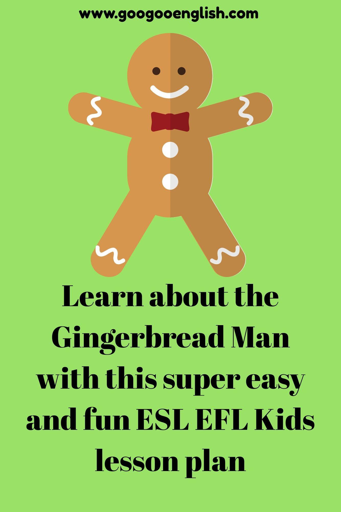 Esl Efl Kids Fun Gingerbread Man Lesson Plan For English Classes For Children Esl Lessons Teaching Lessons Plans Esl Lesson Plans [ 2000 x 1334 Pixel ]