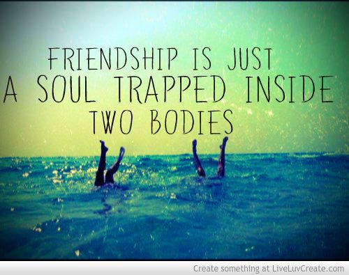 Charmant Friendship Is Just A Soul Trapped Inside Two Bodies Picture Quote