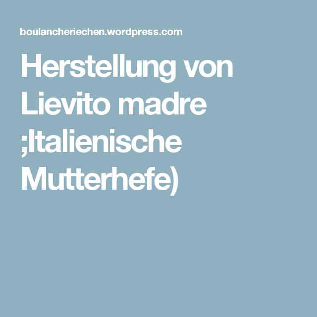 Herstellung von Lievito madre ;Italienische Mutterhefe)