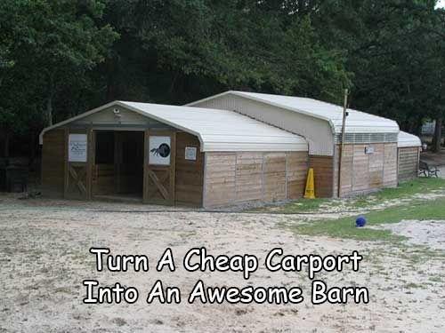 Turn A Cheap Carport Into An Awesome Barn Well, Knock Me Sideways! I Canu0027t  BelivTurn A Cheap Carport Into An Awesome Barn