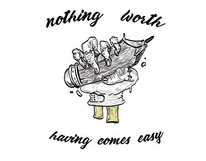 """Check out new work on my @Behance portfolio: """"Nothing Worth Having Comes Easy"""" http://be.net/gallery/58125493/Nothing-Worth-Having-Comes-Easy"""