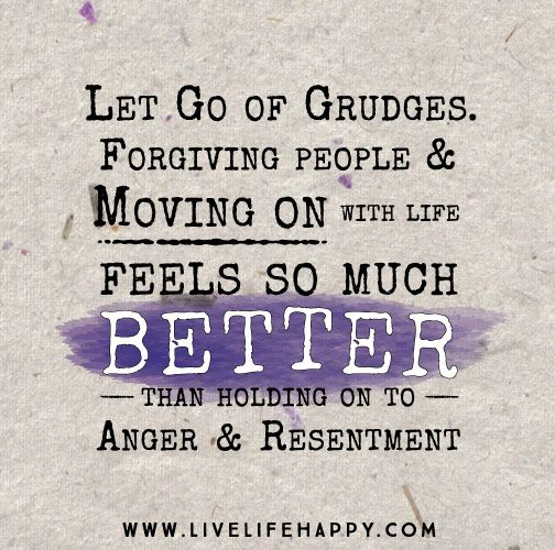 Let Go Of Grudges Forgiving People And Moving On With Life Feels So